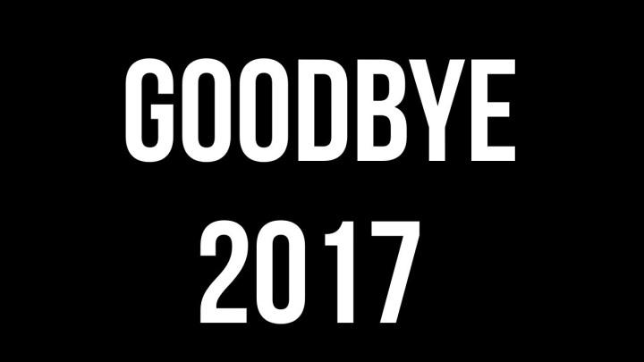 Goodbye 2017…